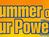 Summer of Our Power is here!