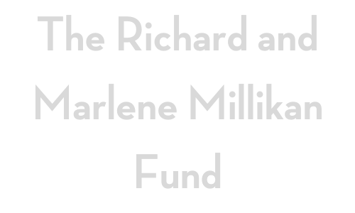 Richard and Marlene Millikan Fund